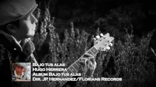 Hugo Herrera - Bajo Tus Alas (Salmo 91) - Música Cristiana