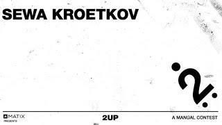 Sewa Kroetkov - 2UP | 2014