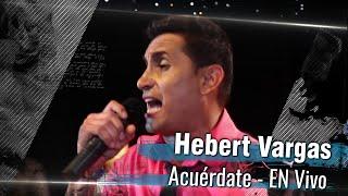 Hebert Vargas -  Acuerdate [Desconectado]