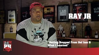 Ray JR - Getting Dropped From Def Jam & What I Learned (247HH Exclusive)