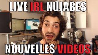 LIVE IRL NUJABES + NOUVELLES VIDEOS