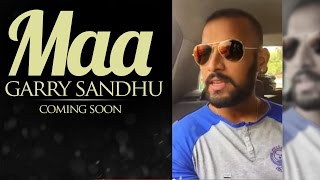Maa | Garry Sandhu | Full Song Coming Soon