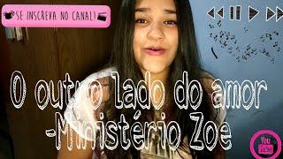 O outro lado do amor - Karol Martins (Ministério Zoe)