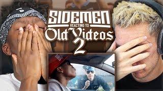 SIDEMEN REACT TO OLD VIDEOS 2!