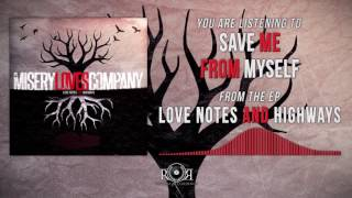 Misery Loves Company - Save Me From Myself
