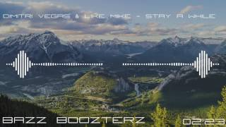Dimitri Vegas & Like Mike - Stay A While (Bass Boosted)