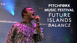"Future Islands perform ""Balance"" - Pitchfork Music Festival 2015"