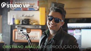 BackstageVip - Cristiano Araújo - Pré-produção DVD In The Cities