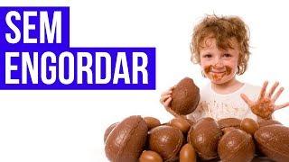 Como sobreviver à PASCOA SEM ENGORDAR - Como emagrecer na Páscoa comendo ovo de chocolate