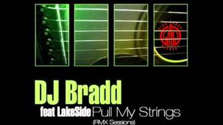 Dj Bradd feat Lakeside Pull My Strings - EXLUSIVE PREVIEW!!
