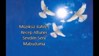 Recep Altuner -  Sevdim Seni Mabuduma