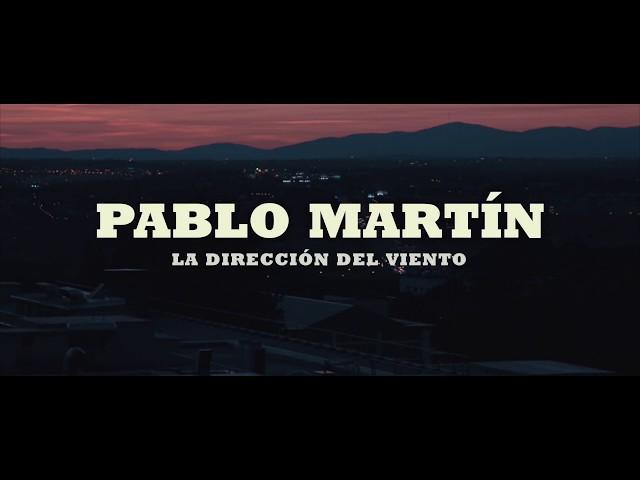 Pablo Martín: La Dirección del Viento. De su álbum; Despejado