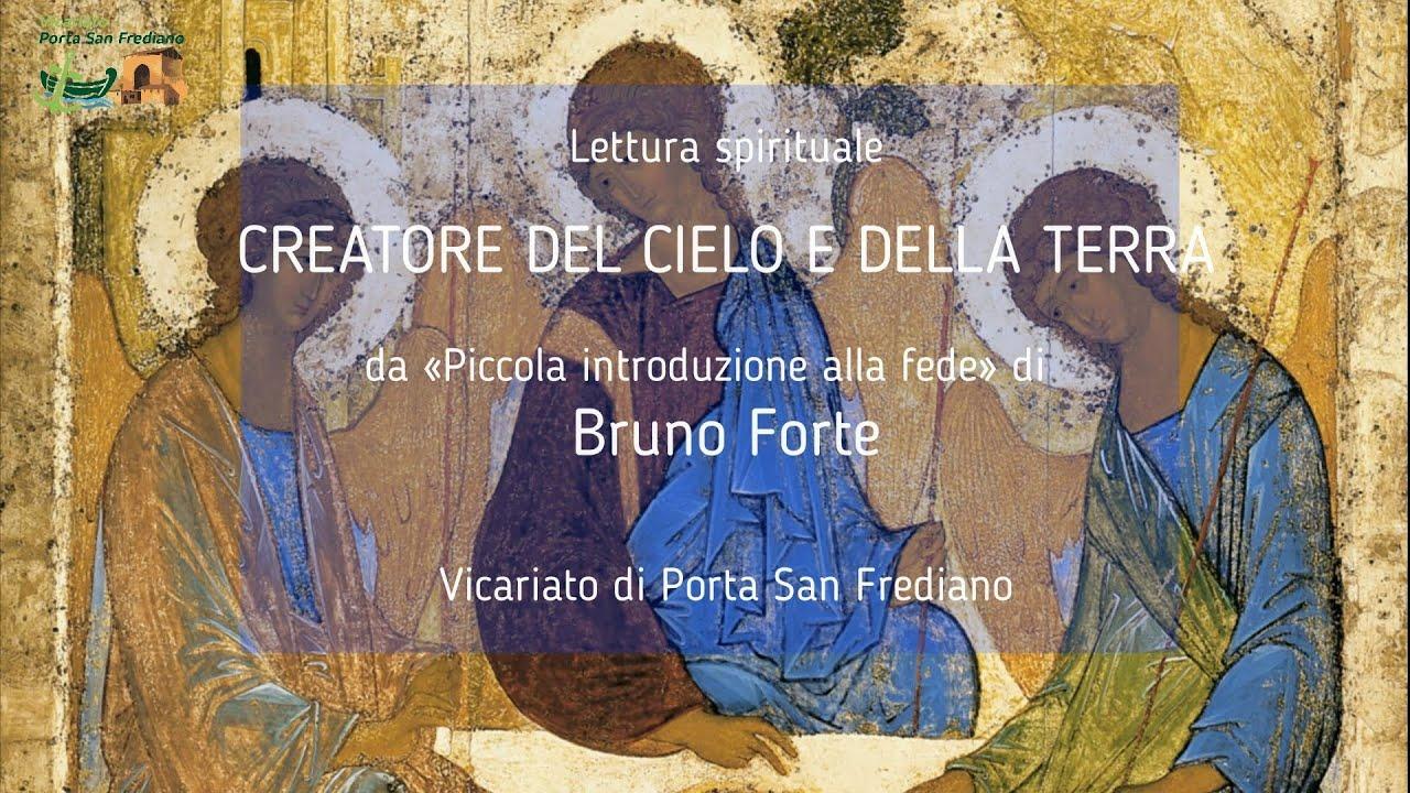 04 – Piccola introduzione alla fede –  CREATORE DEL CIELO E DELLA TERRA – Bruno Forte