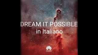 Dream it Possible in Italiano!