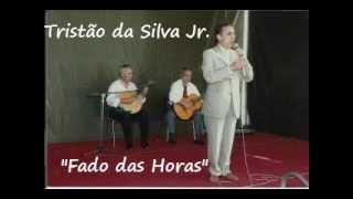 """Tristão da Silva Jr. - """"Fado das Horas"""""""