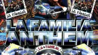 La Familia Anthem.video
