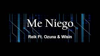 Me Niego - Reik Ft. Ozuna & Wisin LETRA