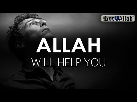 ALLAH WILL HELP YOU