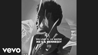 DeJ Loaf - Me U & Hennessy (Audio) ft. Lil Wayne