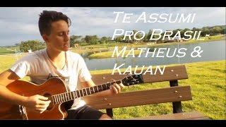 Te Assumi Pro Brasil - Matheus & Kauan (Eliakim Reno Glesse - cover)