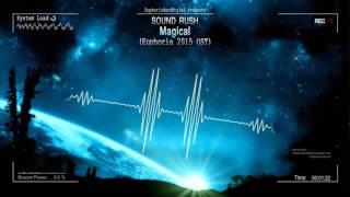 Sound Rush - Magical (Euphoria 2015 OST) [HQ Edit]