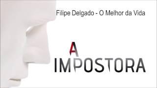 Filipe Delgado - O Melhor da Vida | A Impostora