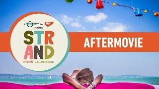 Official Aftermovie - Strand Fesztivál 2016
