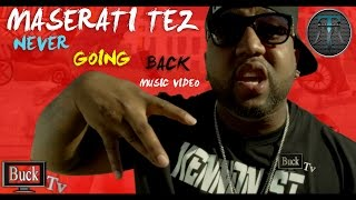 Maserati Tez X Boss Of The City Never Going Back Music Video On Buck Tv