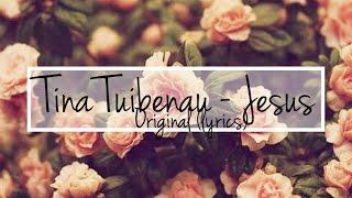 Tina Tuibenau-'Jesus' (original) Lyrics