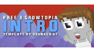 Free 3 Growtopia Intro Template by OBUNAGA GT #1