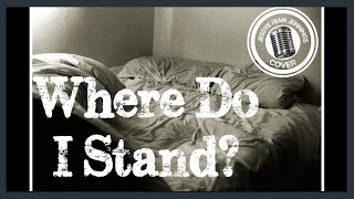 Where Do I Stand | As Tall As Lions