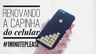 #1MINUTEPLEASE   DIY: RENOVANDO A CAPINHA DO CELULAR