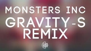 Monsters Inc (Gravity-S Remix)