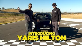 Introducing: YARIS HILTON