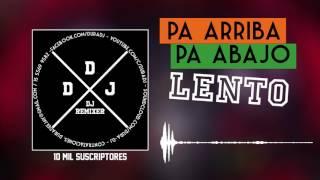 Pa Arriba Pa Abajo Lento - N-Fasis | DURA DJ
