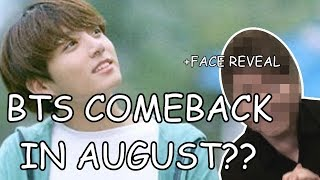 BTS COMEBACK IN AUGUST?! (+face reveal)