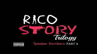 "Speaker Knockerz - Rico Story Part 3 ""clean version"""
