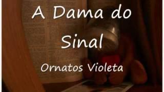 Ornatos Violeta - A dama do Sinal