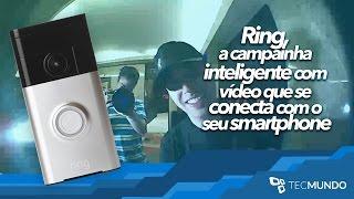 Ring: a campainha que se conecta ao seu smartphone - TecMundo