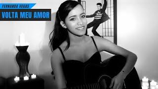 Fernanda Vegas - Volta Meu Amor (composição própria)