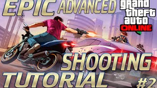 GTA V Online  | EPIC ADVANCED SHOOTING TUTORIAL | BE UNTOUCHABLE (#2) !