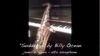 Suddenly - Billy Ocean - [Alto Saxophone]