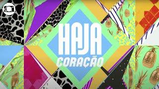 Haja Coração: veja a abertura da novela da Globo