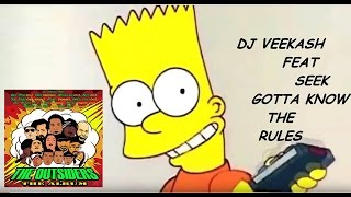 NEW !!!! DJ VEEKASH feat SEEK (GOTTA KNOW THE RULES) the Simpsons tribute