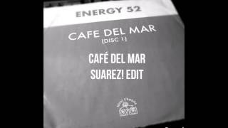 Energy 52 - Café Del Mar (Suarez! Edit) [House-Progressive House] FREE DOWNLOAD!!!