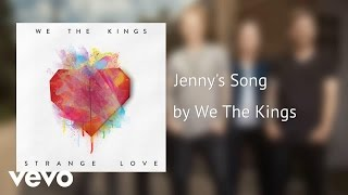 We The Kings - Jenny's Song (AUDIO)