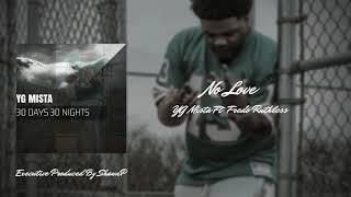 YG Mista - No Love Ft  Fredo Ruthless (Prod By ShawnP)
