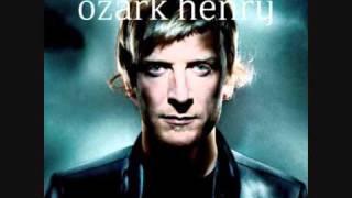 Ozark Henry - These Days