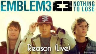 Emblem3 - Reason (Live)