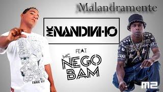 MC Nandinho e Nego Bam - Malandramente [Trap Mix]